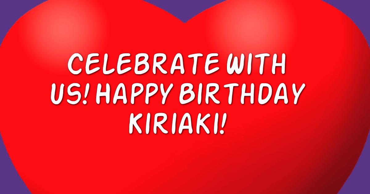 happy birthday kiriaki!